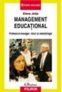 Management educational. Profesorul-manager: roluri si metodologie - Elena Joita