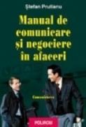 Manual de comunicare si negociere in afaceri. Vol. I: Comunicarea - Stefan Prutianu
