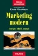 Marketing modern. Concepte, tehnici, strategii - Elena Niculescu
