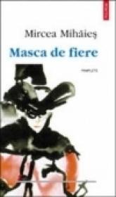 Masca de fiere - Mircea Mihaies
