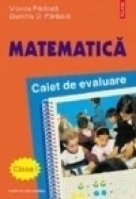Matematica. Caiet de evaluare clasa I - Dumitru Paraiala