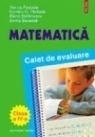 Matematica. Caiet de evaluare pentru clasa a IV-a - Dumitru Paraiala, Viorica Paraiala