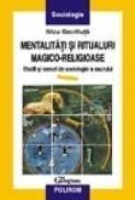 Mentalitati si ritualuri magico-religioase - Nicu Gavriluta