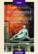 Metamorfozele poeziei. Metamorfozele romanului - Nicolae Manolescu
