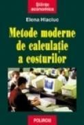 Metode moderne de calculatie a costurilor - Elena Hlaciuc