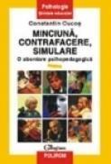 Minciuna, contrafacere, simulare - Constantin Cucos
