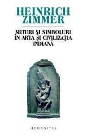 Mituri si simboluri in arta si civilizatia indiana - Zimmer Heinrich
