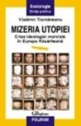 Mizeria utopiei - Vladimir Tismaneanu