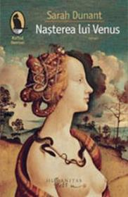 Nasterea lui Venus - Dunant Sarah