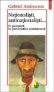 Nationalisti, antinationalisti... - Gabriel Andreescu