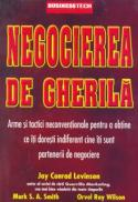 Negocierea de Gherila - Jay Conrad Levinson, Mark S.A. Smith si Orvel Ray Wilson