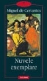 Nuvele exemplare (2 vol.) - Miguel de Cervantes
