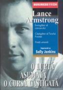 O lupta asumata, O cursa castigata - Lance Armstrong