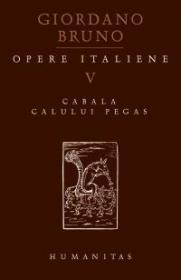 Opere italiene V. Cabala calului Pegas - Bruno Giordano