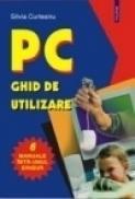 PC. Ghid de utilizare - Silvia Curteanu