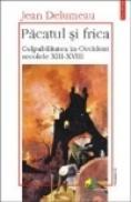 Pacatul si frica (vol. II) - Jean Delumeau