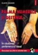 Palma, numerele si destinul. In cautarea partenerului ideal - Claire Savard