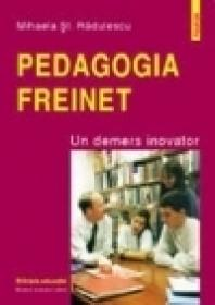 Pedagogia Freinet. Un demers inovator - Mihaela St. Radulescu