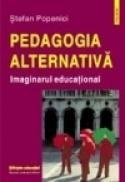 Pedagogia alternativa. Imaginarul educational - Stefan Popenici
