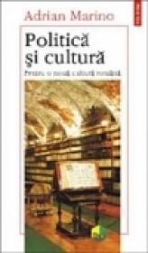 Politica si cultura - Adrian Marino