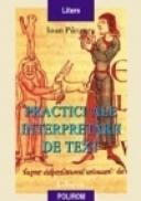 Practici ale interpretarii de text - Ioan Panzaru