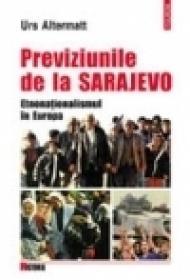 Previziunile de la Sarajevo. Etnonationalismul in Europa - Urs Altermatt
