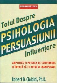 Psihologia Persuasiunii - Robert B. Cialdini