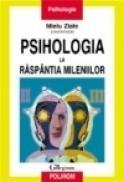 Psihologia la raspintia mileniilor - Mielu Zlate