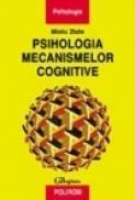 Psihologia mecanismelor cognitive - Mielu Zlate