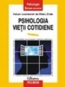 Psihologia vietii cotidiene - Mielu Zlate