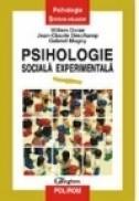Psihologie sociala experimentala - Gabriel Mugny, Willem Doise, Jean Claude Deschamps