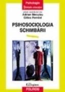 Psihosociologia schimbarii - Adrian Neculau, Gilles Ferreol