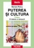 Puterea si cultura. O istorie a cenzurii - Marian Petcu