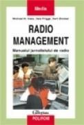 Radio management. Manualul jurnalistului de radio - Gert Zimmer, Michael H. Haas, Uwe Frigge