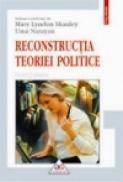 Reconstructia teoriei politice. Eseuri feministe - Uma Narayan, Mary Lyndon Shanley