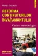 Reforma continuturilor invatamintului - Mihai Stanciu