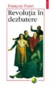 Revolutia in dezbatere - Francois Furet