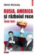 Rusia, America si razboiul rece - Martin McCauley