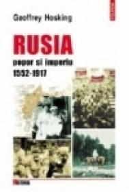 Rusia. Popor si imperiu, 1552-1917 - Geoffrey Hosking