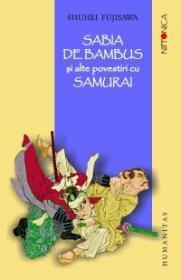 Sabia de bambus si alte povestiri cu samurai - Fujisawa Shuhei