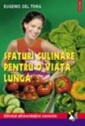 Sfaturi culinare pentru o viata lunga - Eugenio del Toma