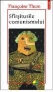 Sfirsiturile comunismului - Francoise Thom