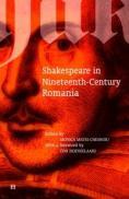 Shakespeare in the Nineteen-Century Romania - Matei-Chesnoiu Monica (editor)