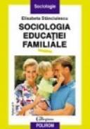 Sociologia educatiei familiale (vol. II) - Elisabeta Stanciulescu