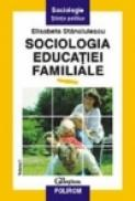 Sociologia educatiei familiale (vol. I) - Elisabeta Stanciulescu