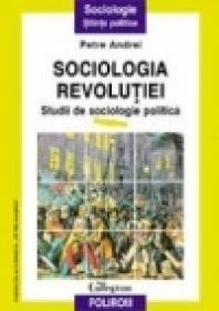 Sociologia revolutiei - Petre Andrei