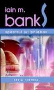 Spectrul Lui Phlebas - Iain M. Banks