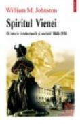 Spiritul Vienei. O istorie intelectuala si sociala 1848-1938 - William M. Johnston