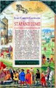 Stapanii Lumii. O Istorie A Conspiratiilor - Juan Carlos Castillon