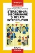 Stereotipuri, discriminare, relatii intergrupuri - Richard Y. Bourhis, Jacques-Philippe Leyens
